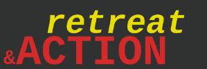 Retreat and Action